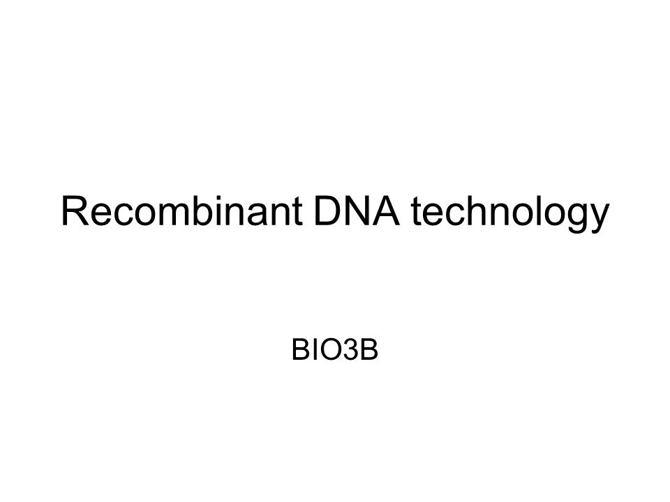 Recombinant DNA technology BIO3B