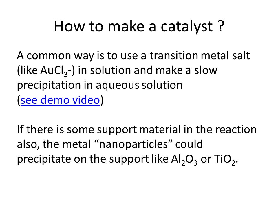 How to make a catalyst .