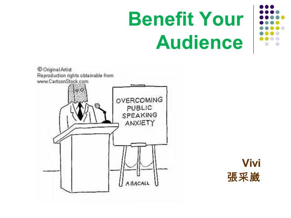 Benefit Your Audience Vivi 張采崴