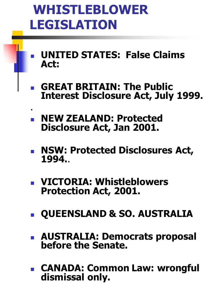 WHISTLEBLOWER LEGISLATION UNITED STATES: False Claims Act: GREAT BRITAIN: The Public Interest Disclosure Act, July 1999..