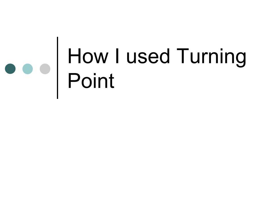 How I used Turning Point