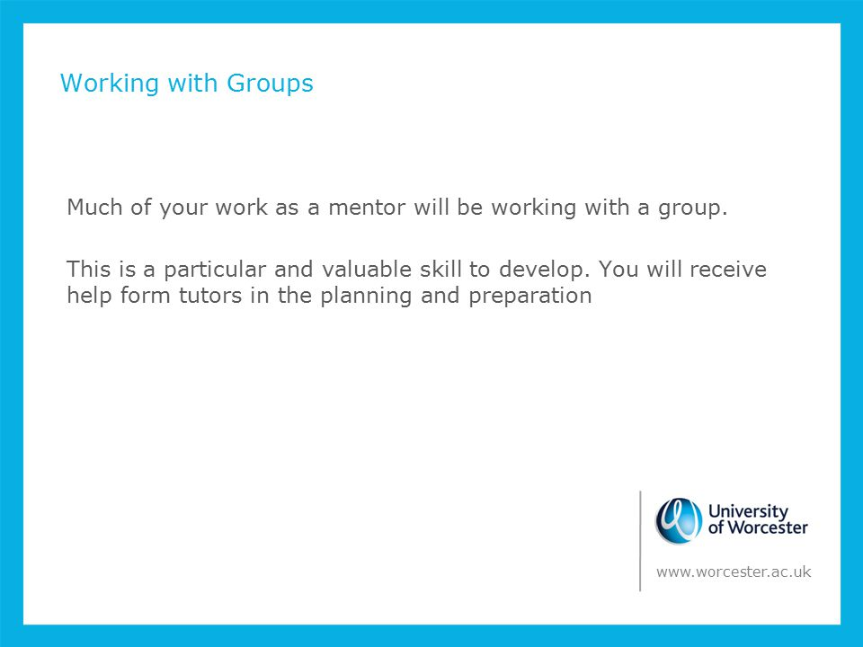 Hints and advice on working with groups Find out what you can about the group beforehand - Find out about their preferences, whether they have any particular needs e.g.