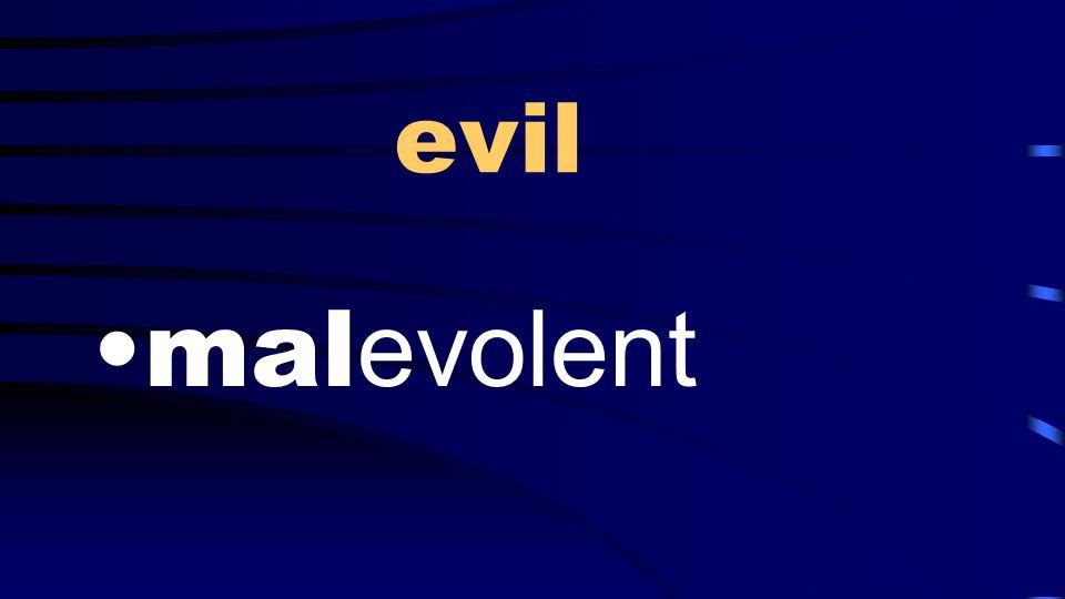 evil mal evolent