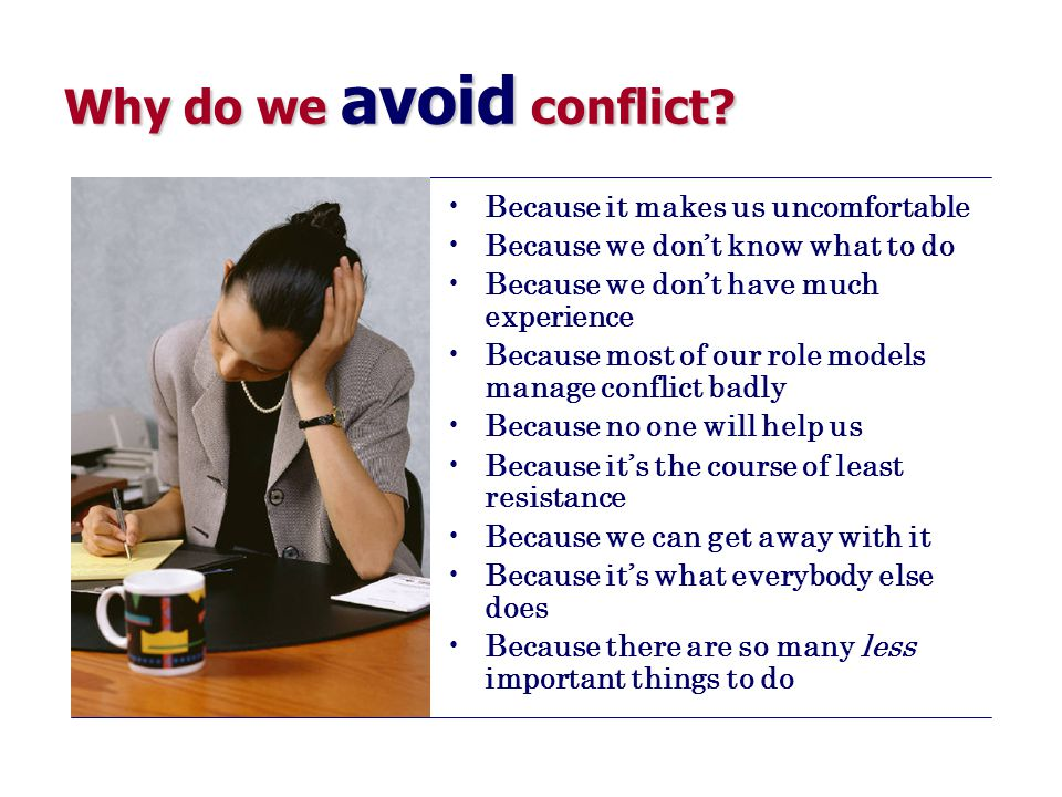Why do we avoid conflict.