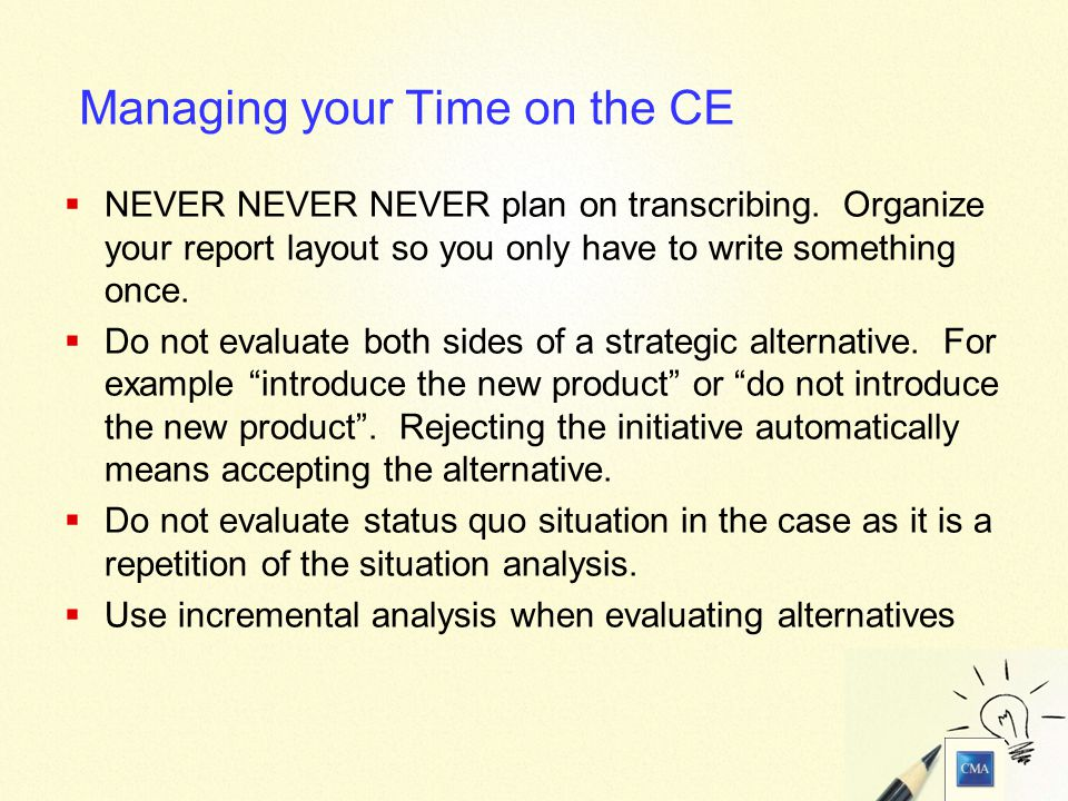 8 Managing your Time on the CE  NEVER NEVER NEVER plan on transcribing.