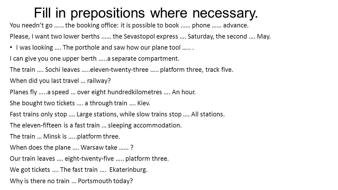 Fill in prepositions where necessary.