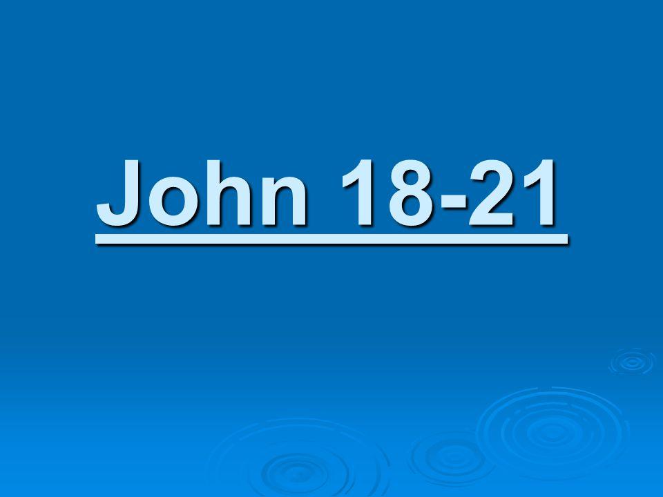 John 18-21