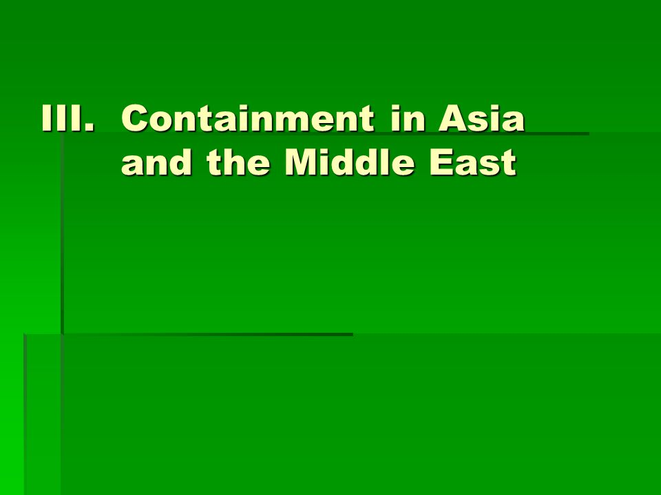 III.Containment in Asia and the Middle East