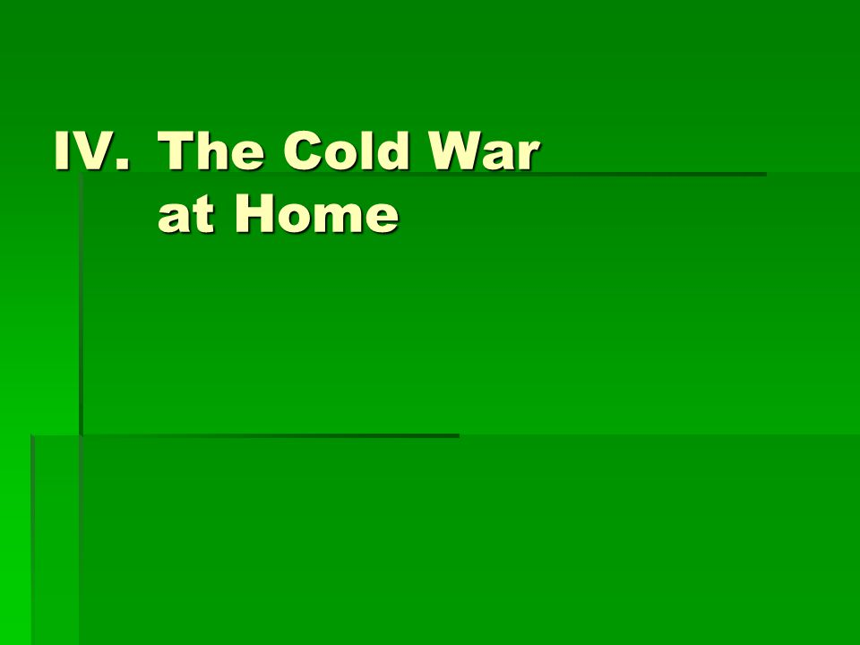 IV.The Cold War at Home