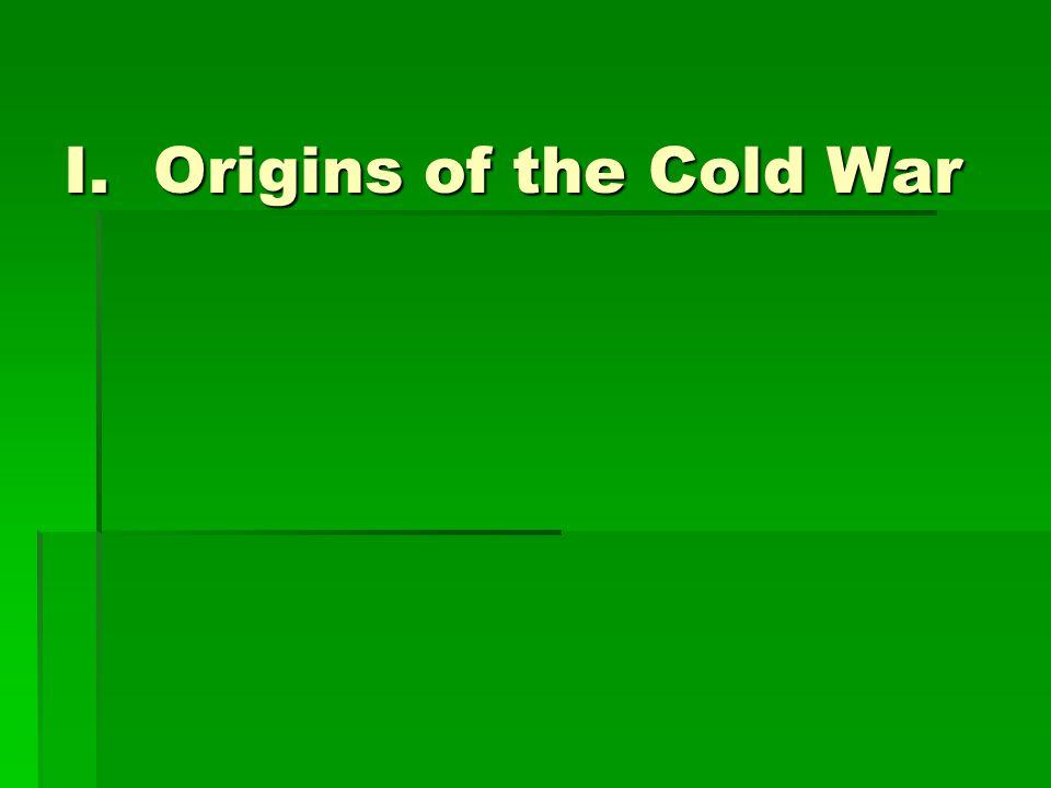 I. Origins of the Cold War