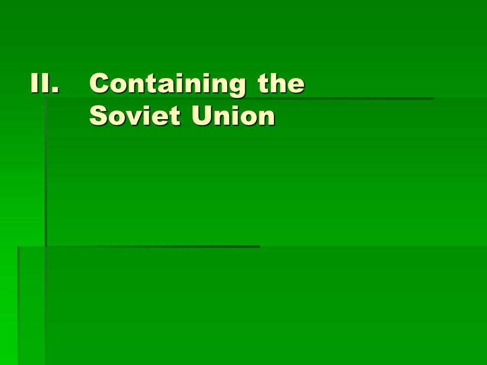 II.Containing the Soviet Union