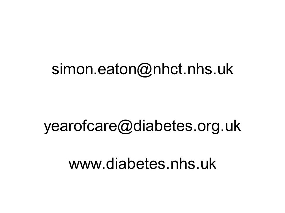 simon.eaton@nhct.nhs.uk yearofcare@diabetes.org.uk www.diabetes.nhs.uk