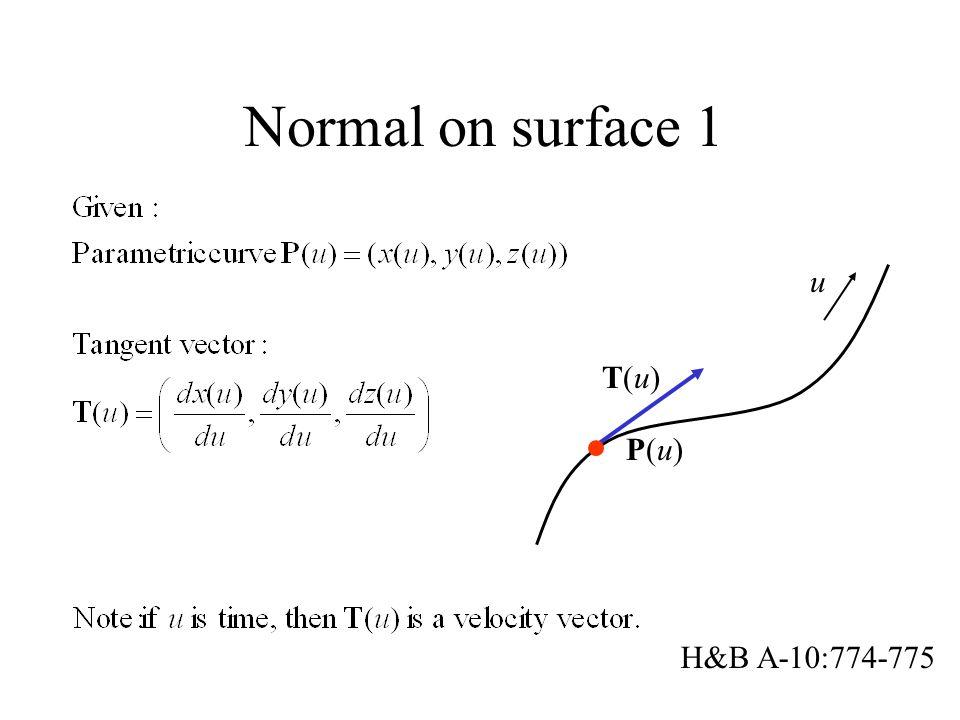 Normal on surface 1 H&B A-10:774-775 T(u)T(u) P(u)P(u) u