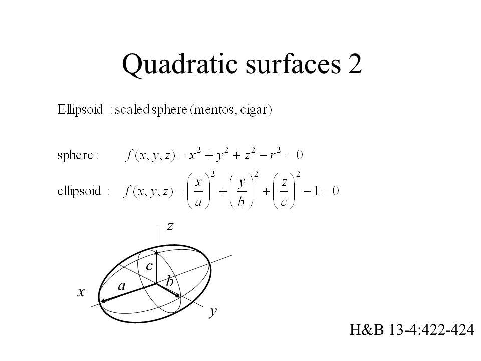 Quadratic surfaces 2 x y z a c b H&B 13-4:422-424