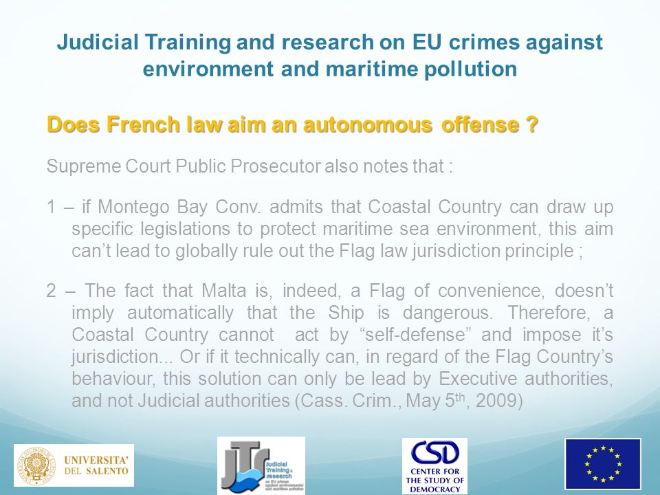 Judicial Training and research on EU crimes against environment and maritime pollution Does French law aim an autonomous offense .