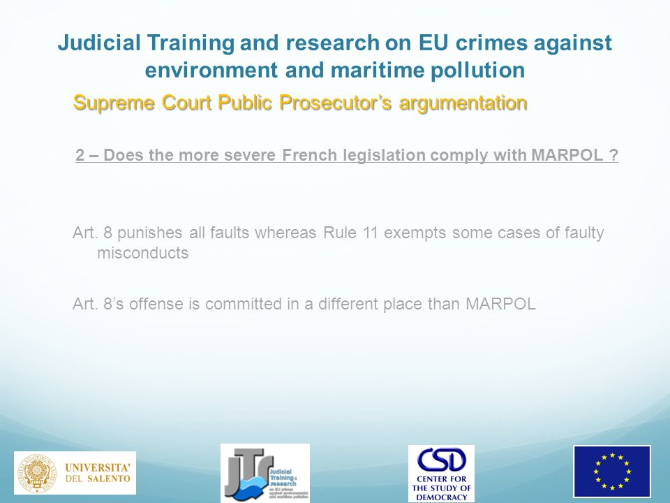 Judicial Training and research on EU crimes against environment and maritime pollution Supreme Court Public Prosecutor's argumentation 2 – Does the more severe French legislation comply with MARPOL .