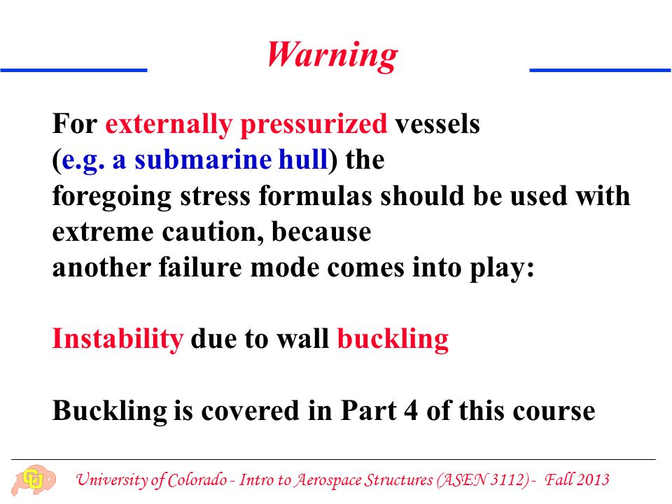 For externally pressurized vessels (e.g.