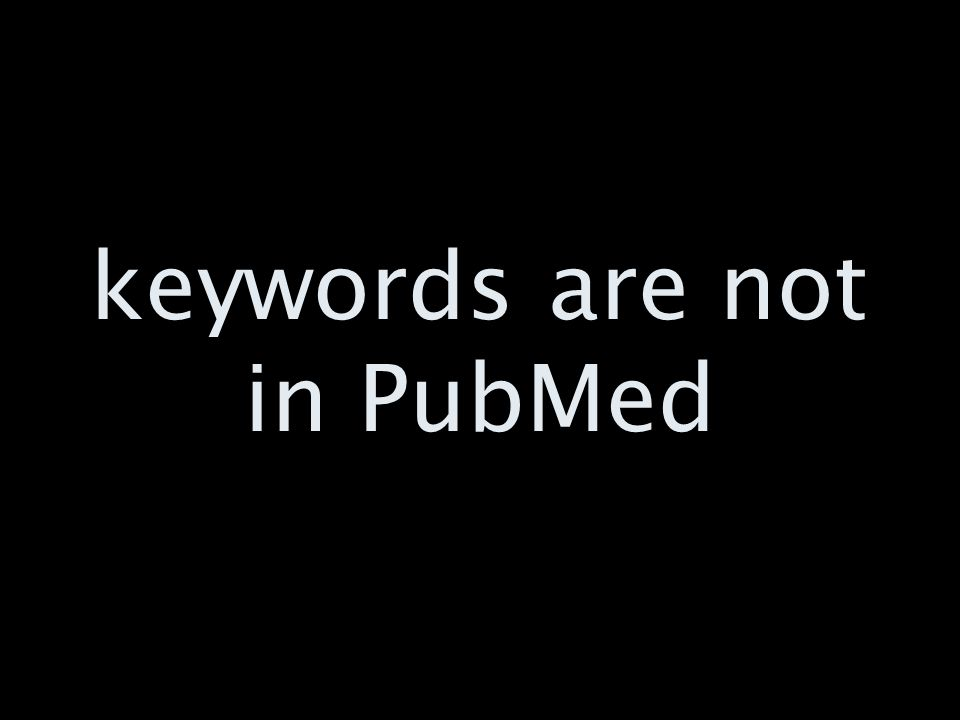 keywords are not in PubMed