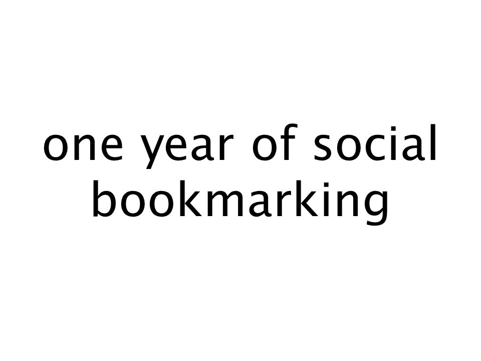 one year of social bookmarking