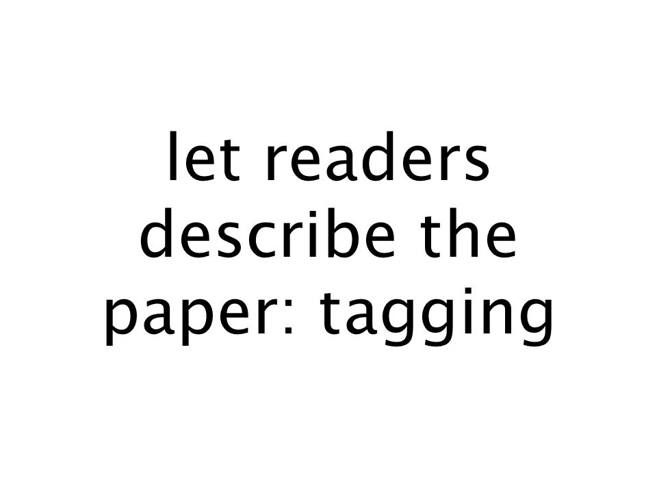 let readers describe the paper: tagging