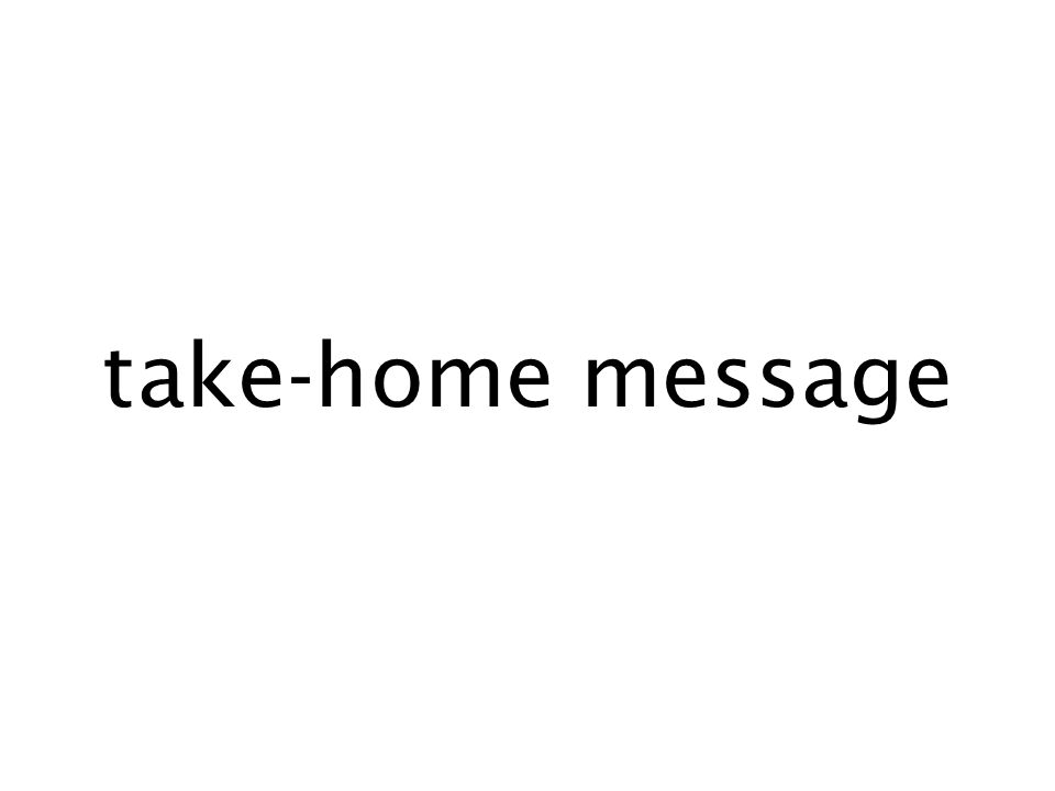 take-home message