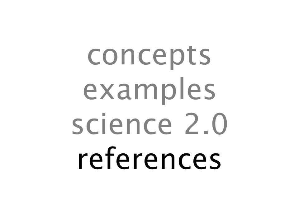 concepts examples science 2.0 references