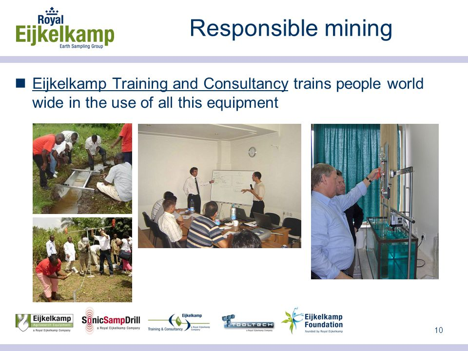 10 Responsible mining Eijkelkamp Training and Consultancy trains people world wide in the use of all this equipment