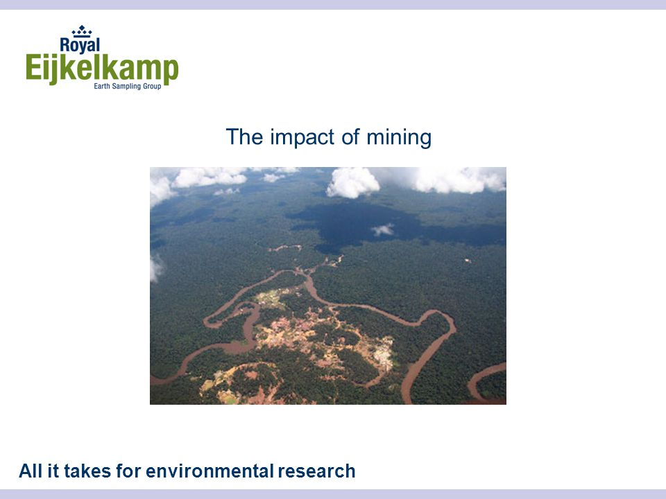 All it takes for environmental research The impact of mining