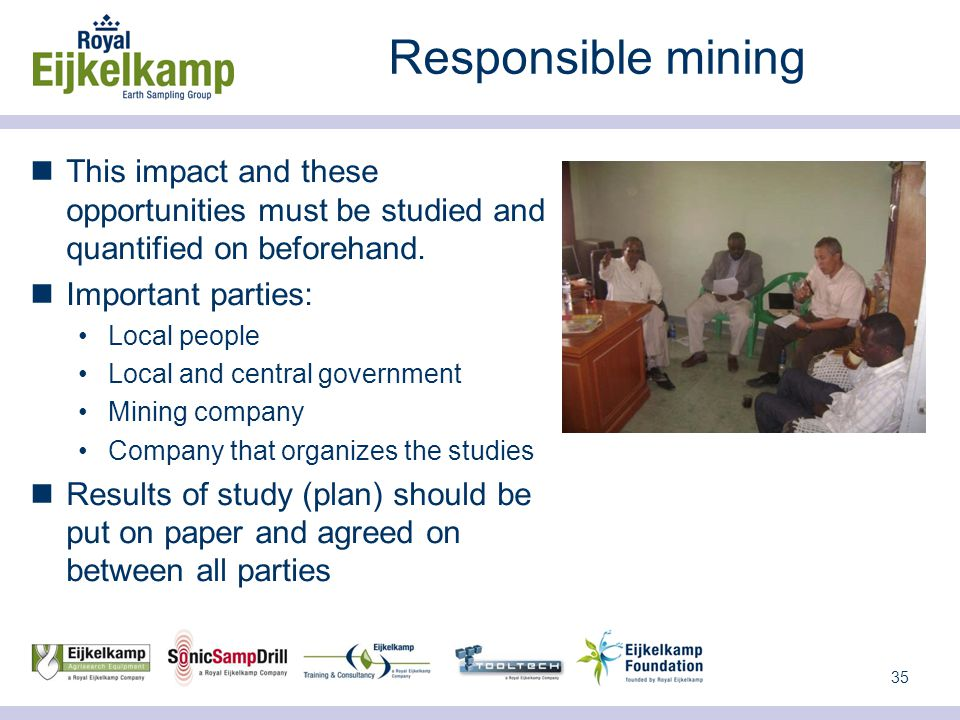 35 Responsible mining This impact and these opportunities must be studied and quantified on beforehand.