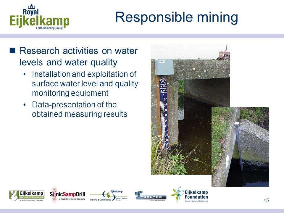 45 Responsible mining Research activities on water levels and water quality Installation and exploitation of surface water level and quality monitoring equipment Data-presentation of the obtained measuring results