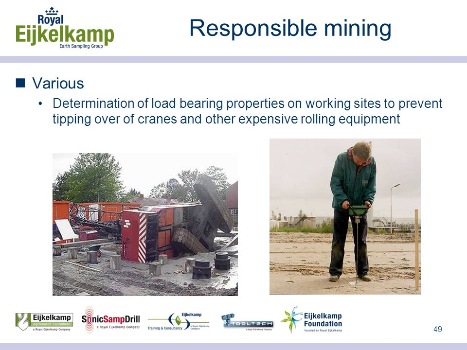 49 Responsible mining Various Determination of load bearing properties on working sites to prevent tipping over of cranes and other expensive rolling equipment