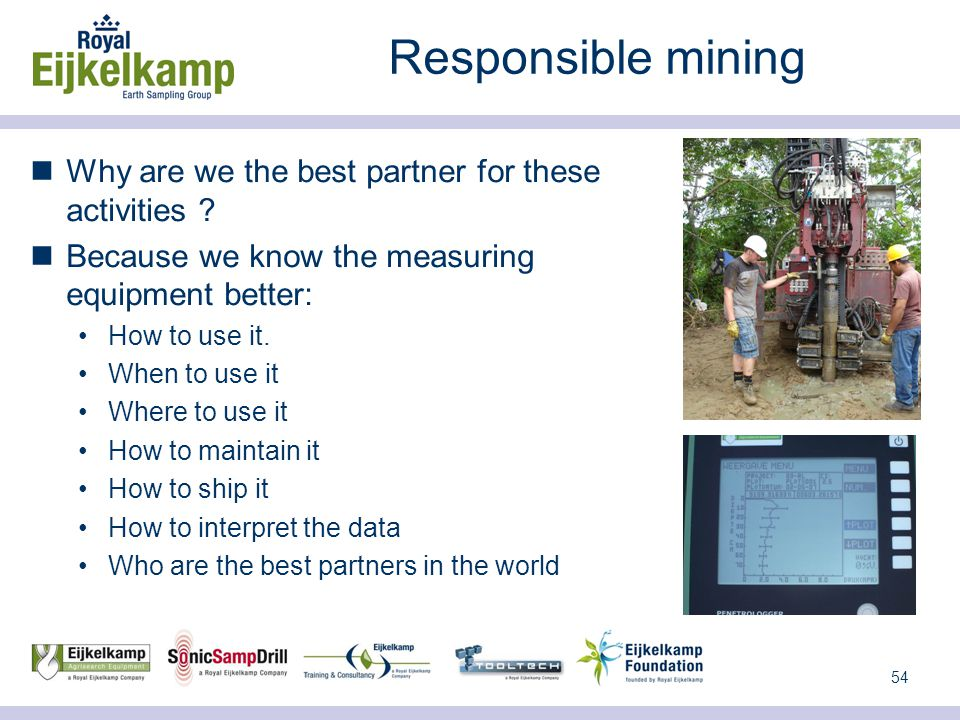 54 Responsible mining Why are we the best partner for these activities .