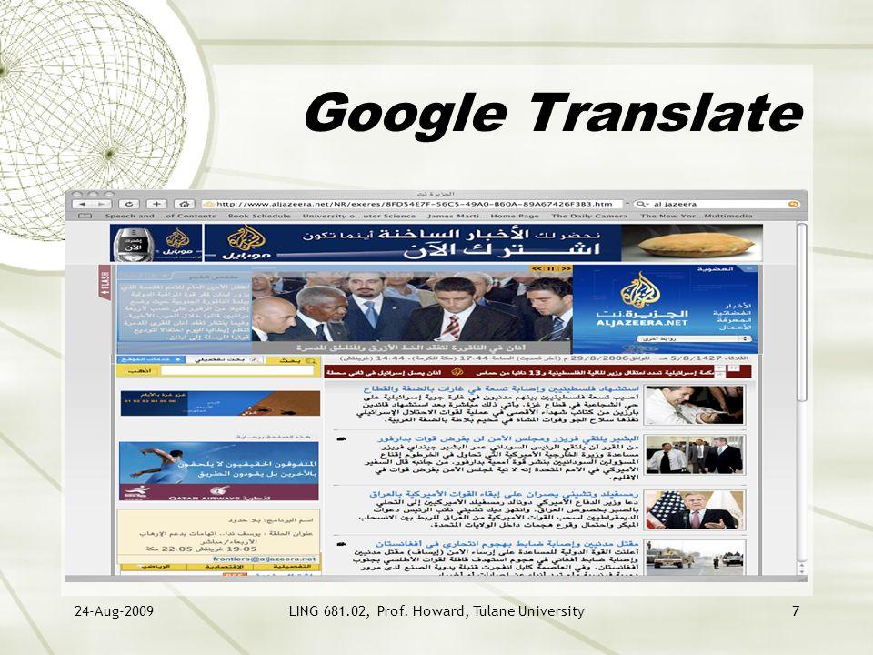 24-Aug-2009LING 681.02, Prof. Howard, Tulane University7 Google Translate