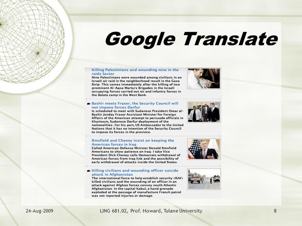 24-Aug-2009LING 681.02, Prof. Howard, Tulane University8 Google Translate