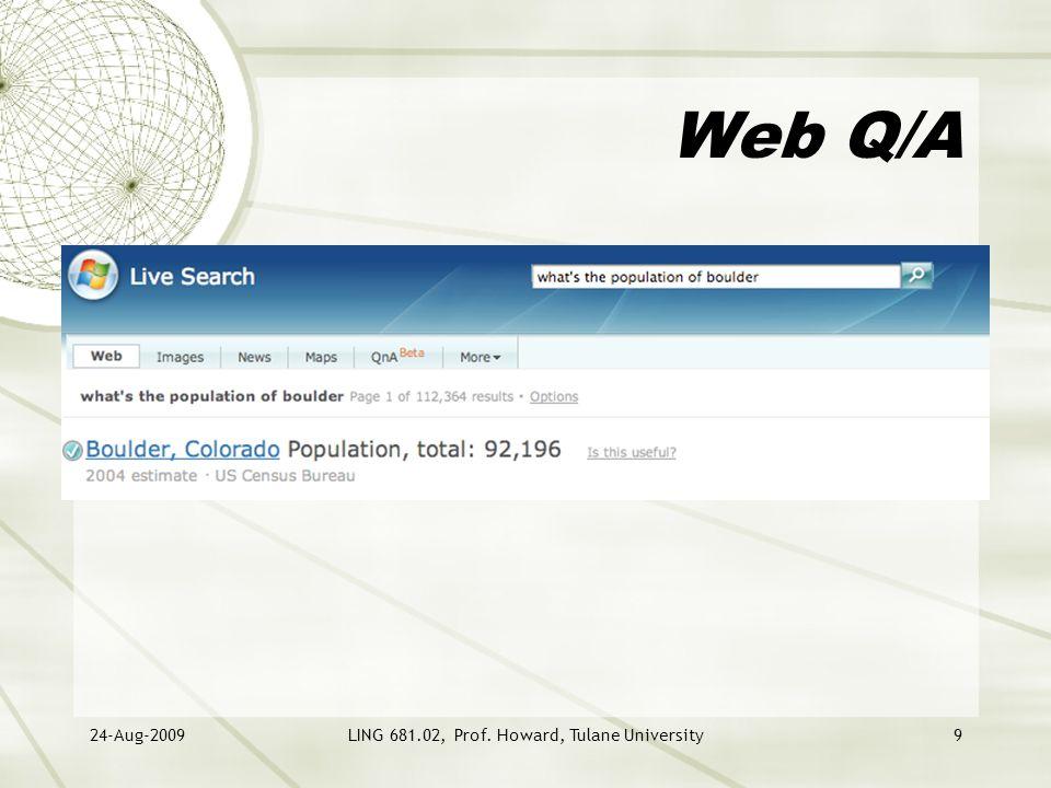 24-Aug-2009LING 681.02, Prof. Howard, Tulane University9 Web Q/A