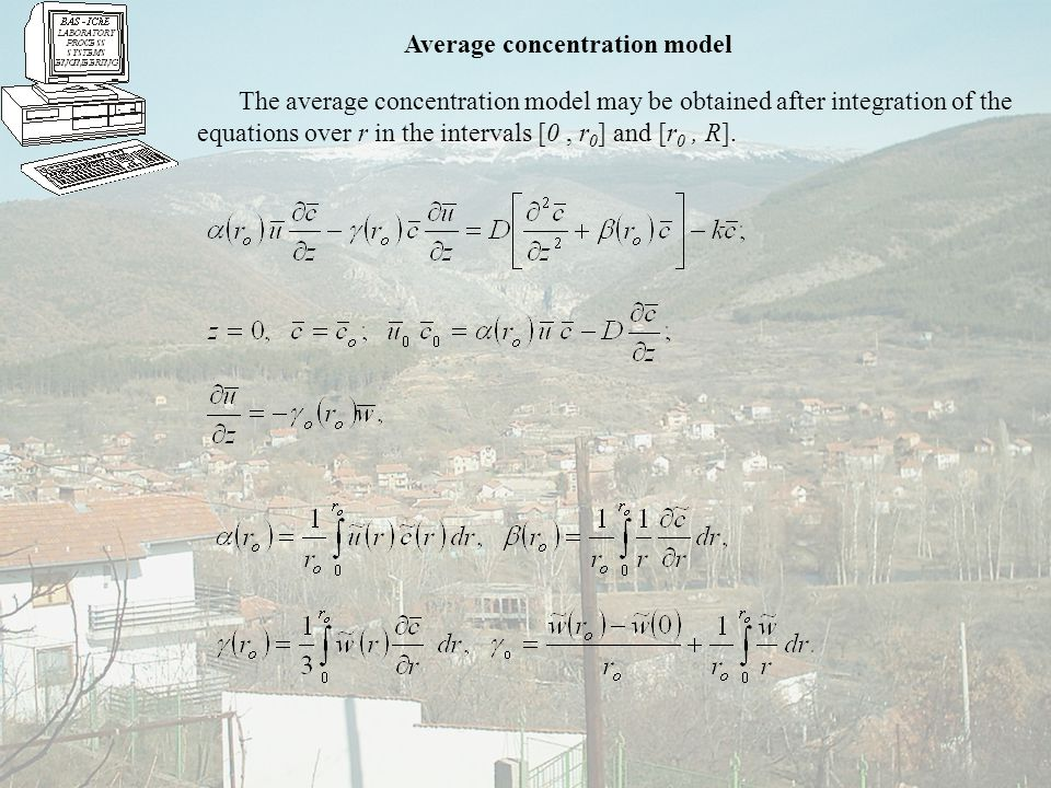 Average concentration model The average concentration model may be obtained after integration of the equations over r in the intervals [0, r 0 ] and [