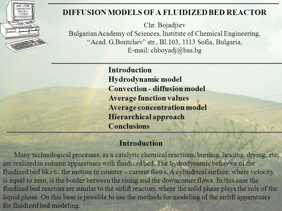 """DIFFUSION MODELS OF A FLUIDIZED BED REACTOR Chr. Bojadjiev Bulgarian Academy of Sciences, Institute of Chemical Engineering, """"Acad. G.Bontchev"""" str.,"""