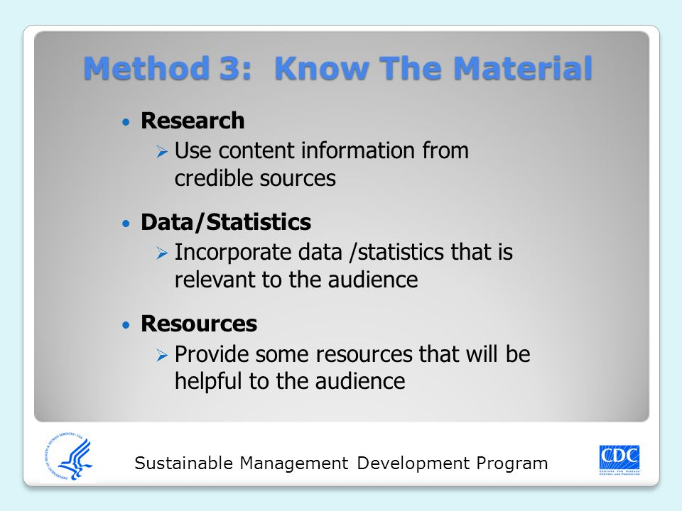 Sustainable Management Development Program Method 3: Know The Material Research  Use content information from credible sources Data/Statistics  Inco