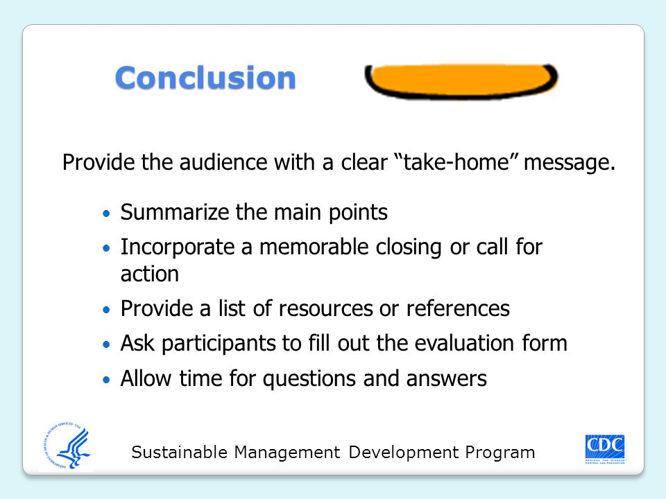 Sustainable Management Development Program Conclusion Provide the audience with a clear take-home message.