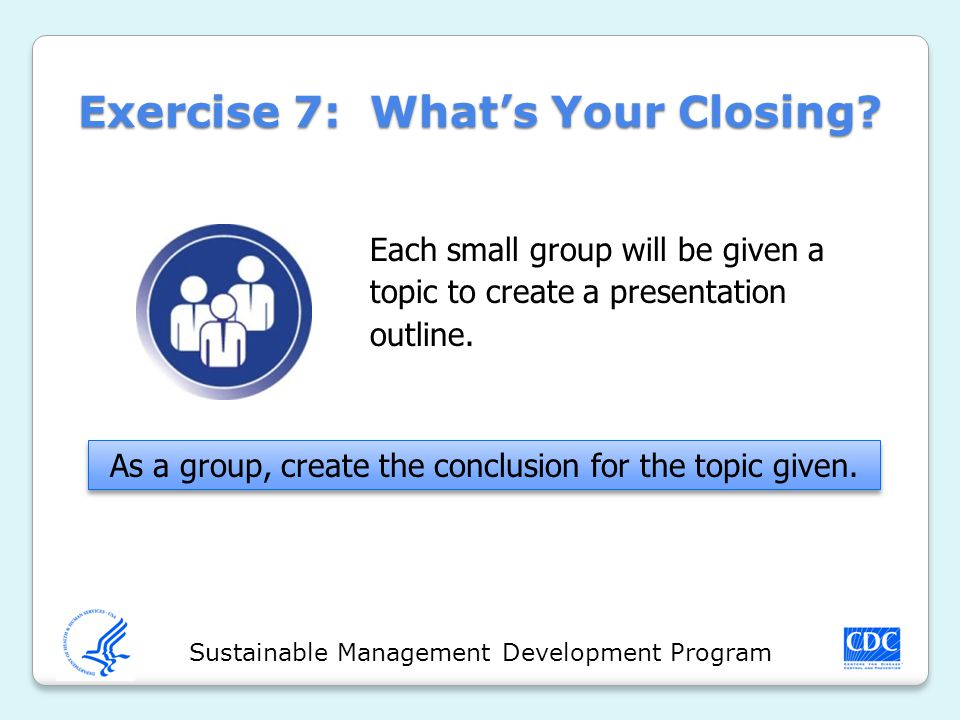 Sustainable Management Development Program Exercise 7: What's Your Closing.