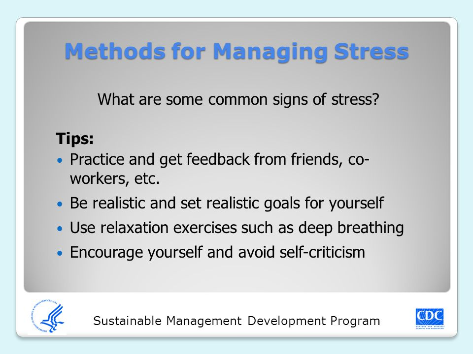 Sustainable Management Development Program Tips: Practice and get feedback from friends, co- workers, etc. Be realistic and set realistic goals for yo