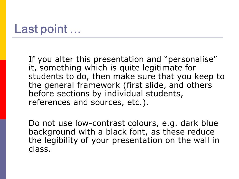 "Last point … If you alter this presentation and ""personalise"" it, something which is quite legitimate for students to do, then make sure that you keep"