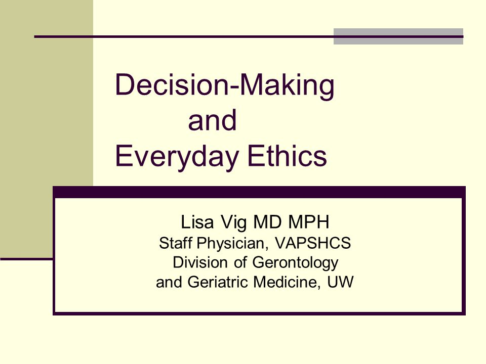 Setting the Stage Medical decision-making is complicated Lots of players Diverse backgrounds, experiences, values Different points of view Potential for conflict May make take a toll on caregivers