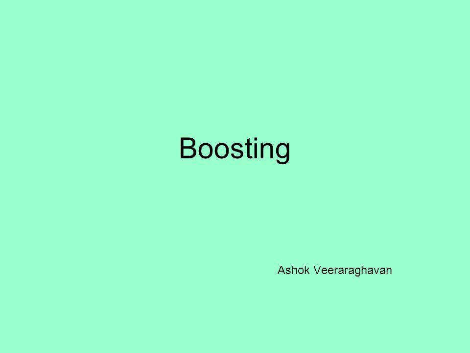 Boosting Ashok Veeraraghavan