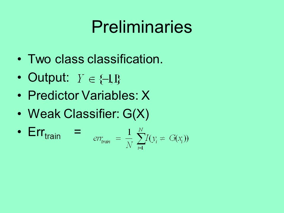 Preliminaries Two class classification.
