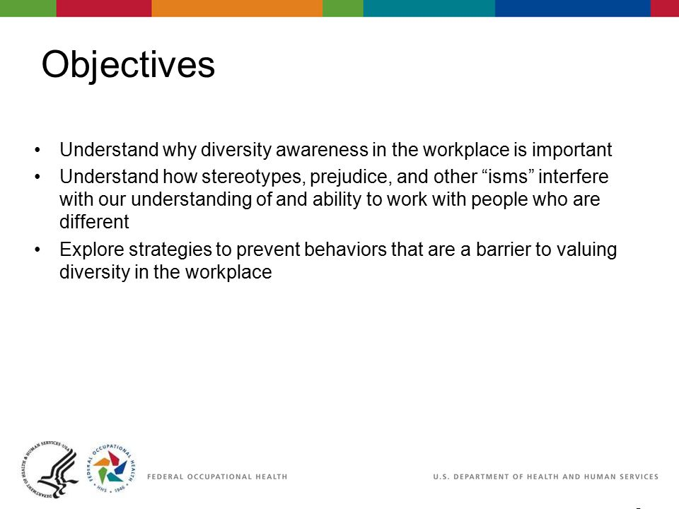 2 06/29/2007 2:30pm eSlide - P4065 - WorkLife4You Objectives Understand why diversity awareness in the workplace is important Understand how stereotyp
