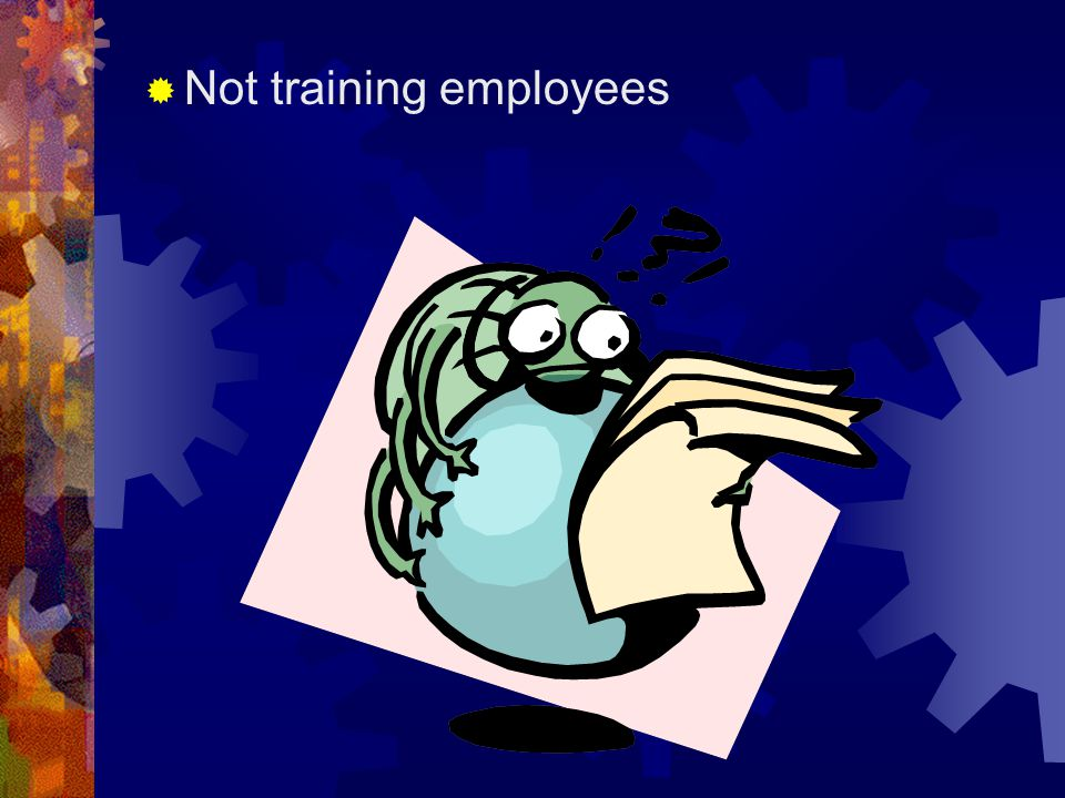  Not training employees
