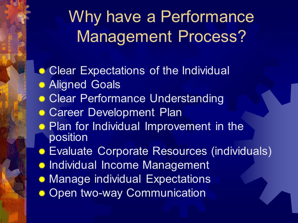 Why have a Performance Management Process.
