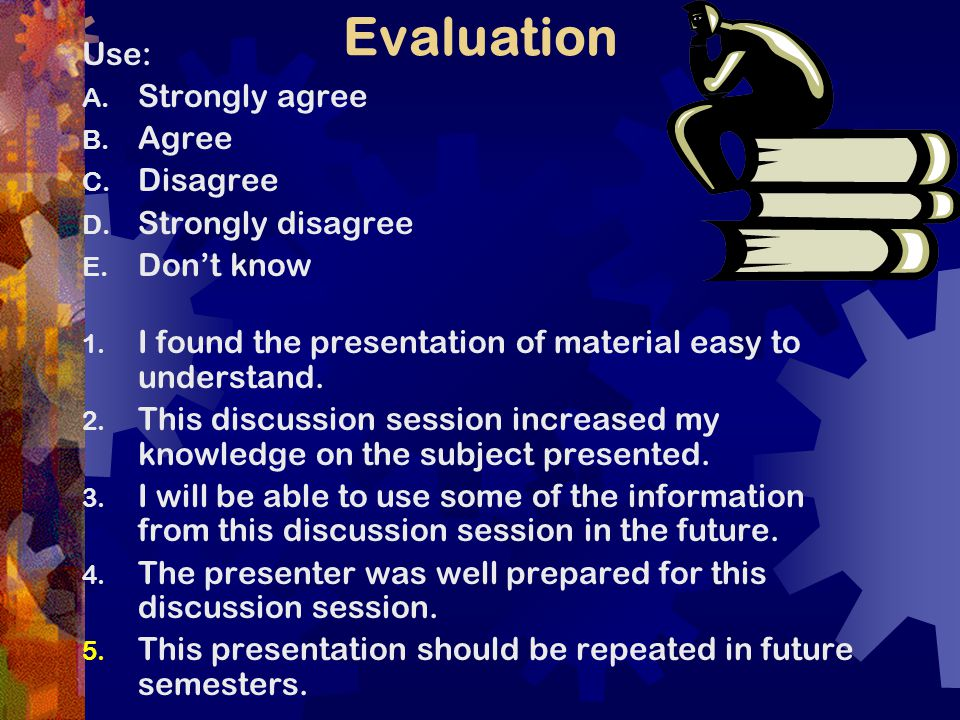 Evaluation Use: A. Strongly agree B. Agree C. Disagree D.