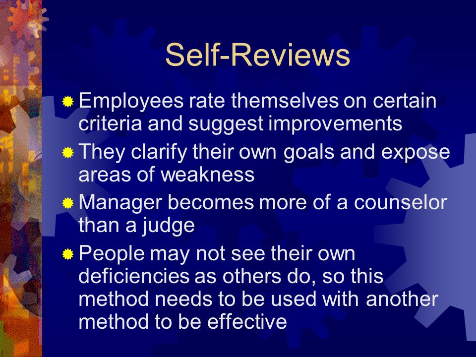 Upward Assessments  Usually administered by outside consultants with experience, needed skills, and an objective outsider image so people can open up to them without fear of reprisal.